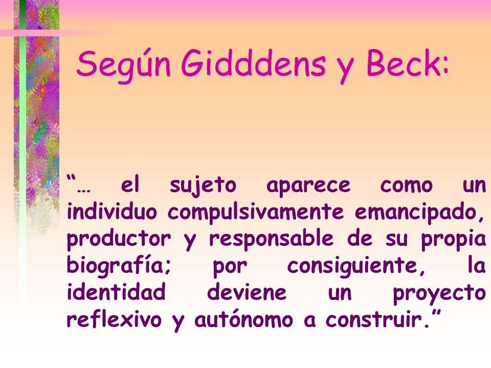 Según Gidddens y Beck: