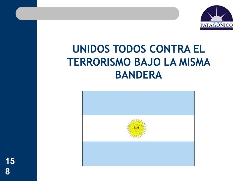 UNIDOS TODOS CONTRA EL TERRORISMO BAJO LA MISMA BANDERA