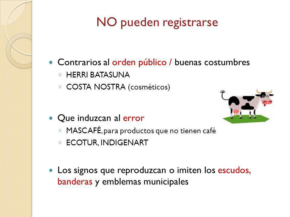 NO pueden registrarse Contrarios al orden público / buenas costumbres
