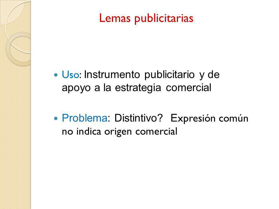 Lemas publicitarias Uso: Instrumento publicitario y de apoyo a la estrategia comercial.