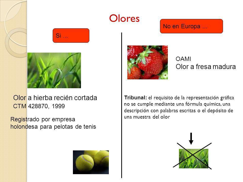 Olores Olor a fresa madura Olor a hierba recién cortada