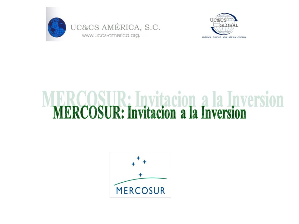 MERCOSUR: Invitacion a la Inversion
