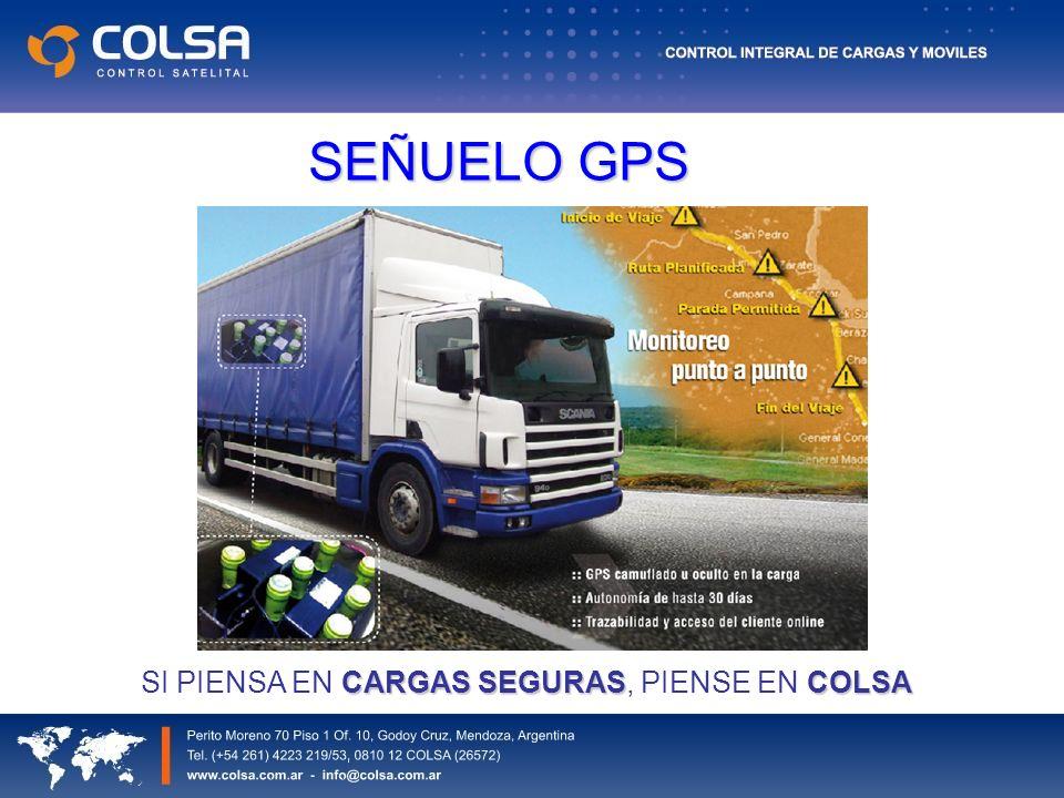 SEÑUELO GPS SI PIENSA EN CARGAS SEGURAS, PIENSE EN COLSA