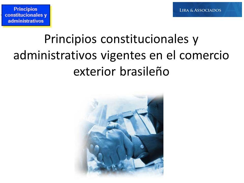 Principios constitucionales y administrativos vigentes en el comercio exterior brasileño