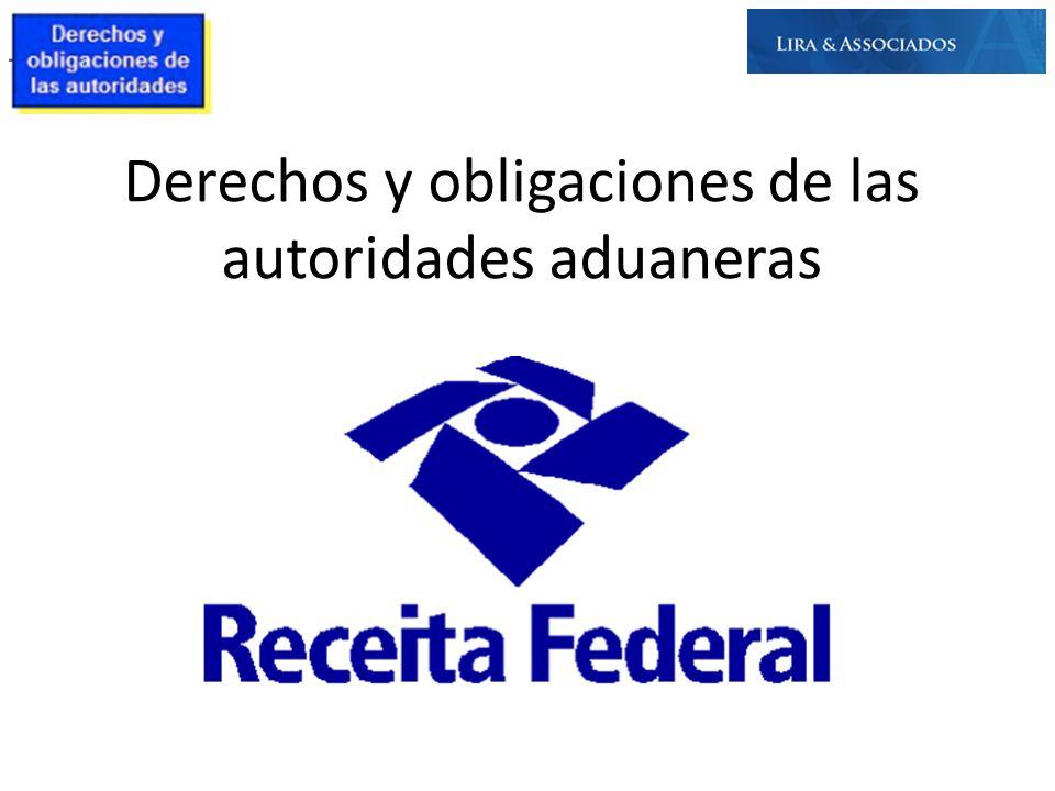 Derechos y obligaciones de las autoridades aduaneras