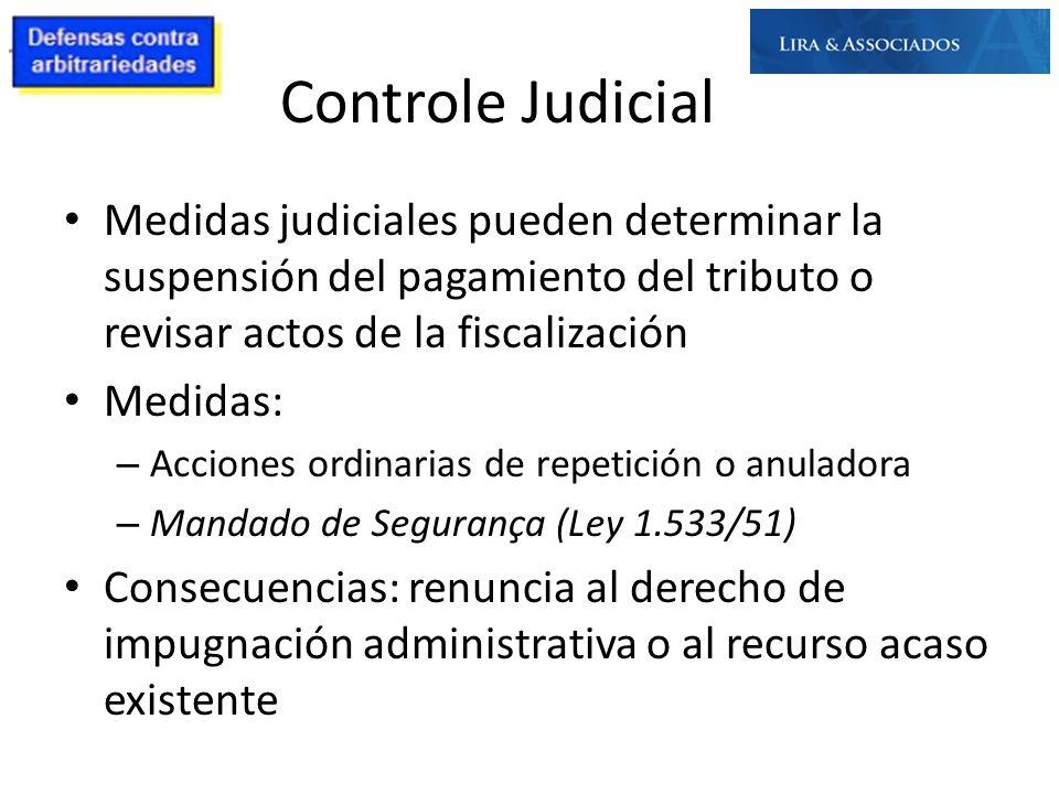 Controle Judicial Medidas judiciales pueden determinar la suspensión del pagamiento del tributo o revisar actos de la fiscalización.