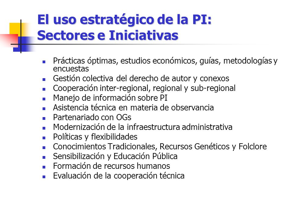 El uso estratégico de la PI: Sectores e Iniciativas