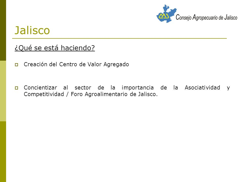 Jalisco ¿Qué se está haciendo Creación del Centro de Valor Agregado