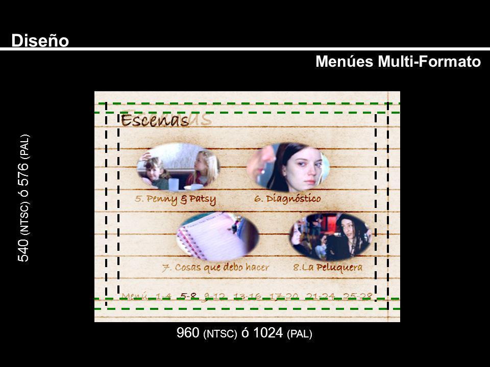 Diseño Menúes Multi-Formato 540 (NTSC) ó 576 (PAL)