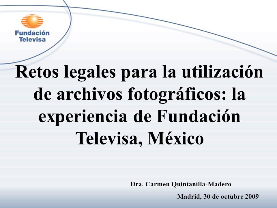 Retos legales para la utilización de archivos fotográficos: la experiencia de Fundación Televisa, México