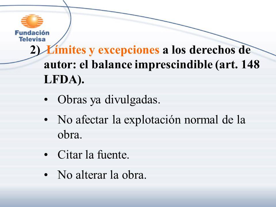 2) Límites y excepciones a los derechos de autor: el balance imprescindible (art. 148 LFDA).