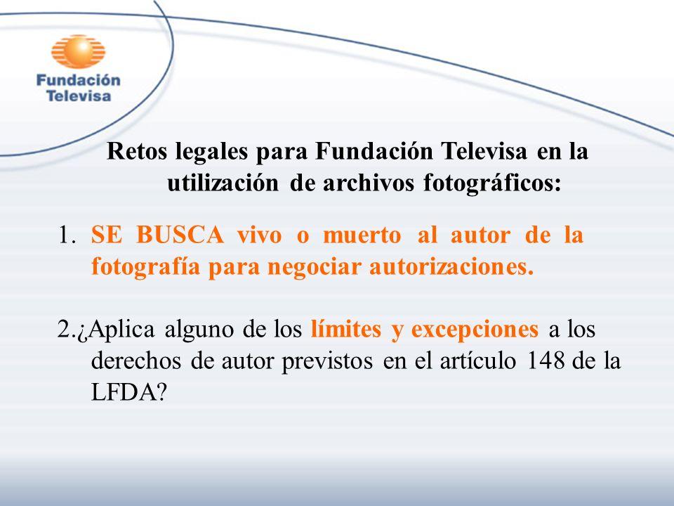 Retos legales para Fundación Televisa en la utilización de archivos fotográficos: