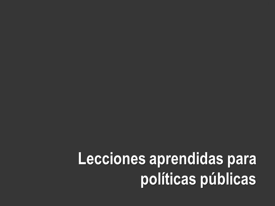 Lecciones aprendidas para políticas públicas