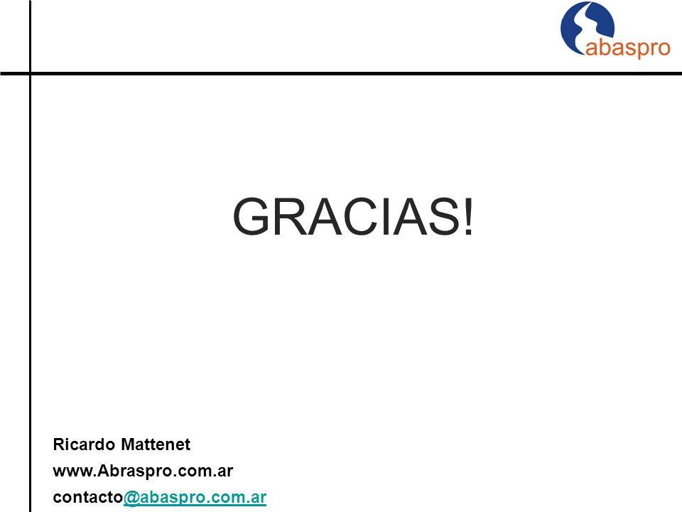 GRACIAS! Ricardo Mattenet www.Abraspro.com.ar contacto@abaspro.com.ar