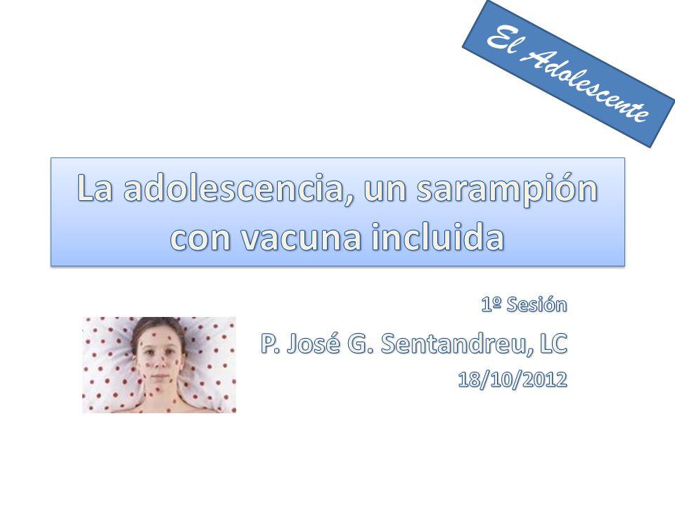 La adolescencia, un sarampión con vacuna incluida