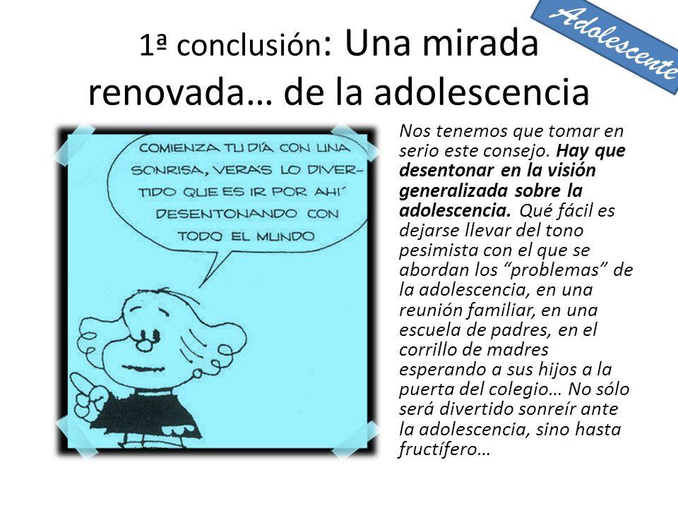 1ª conclusión: Una mirada renovada… de la adolescencia