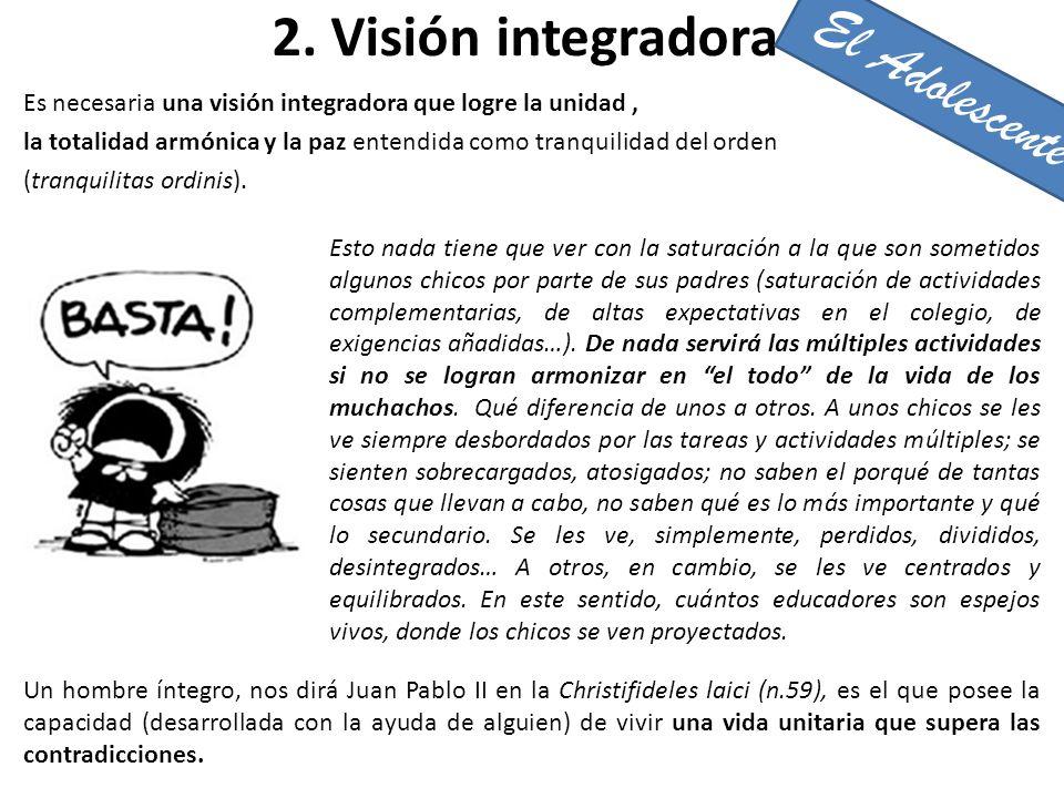 2. Visión integradora El Adolescente