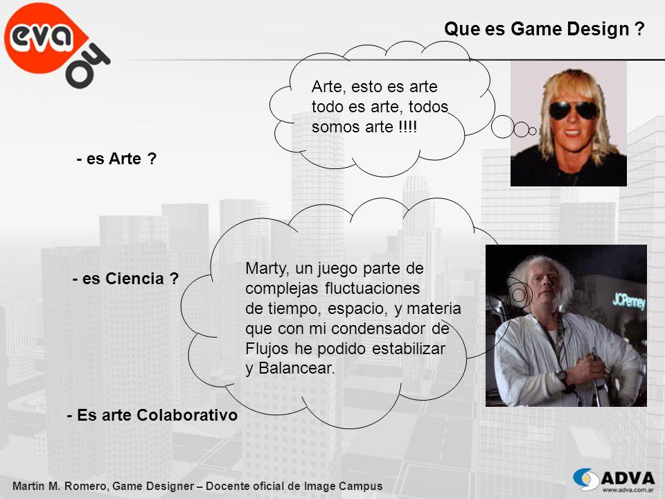 Que es Game Design Arte, esto es arte todo es arte, todos somos arte !!!! - es Arte