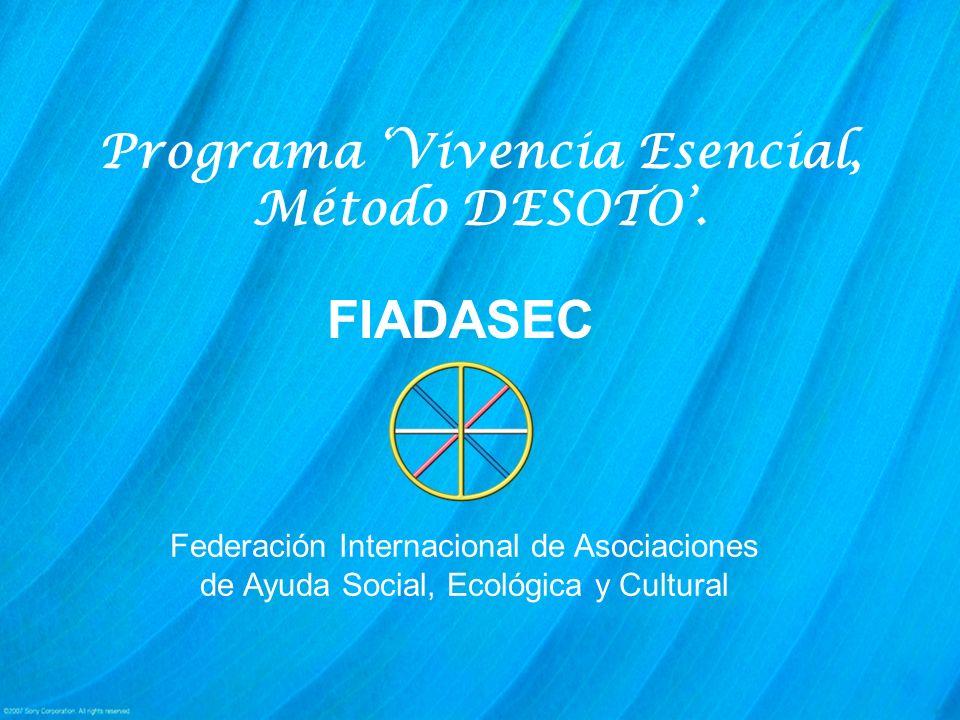 Programa 'Vivencia Esencial, Método DESOTO'.