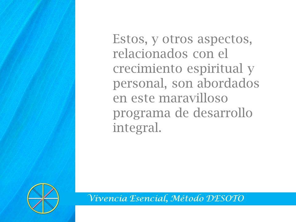 Vivencia Esencial, Método DESOTO