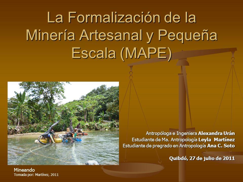 La Formalización de la Minería Artesanal y Pequeña Escala (MAPE)