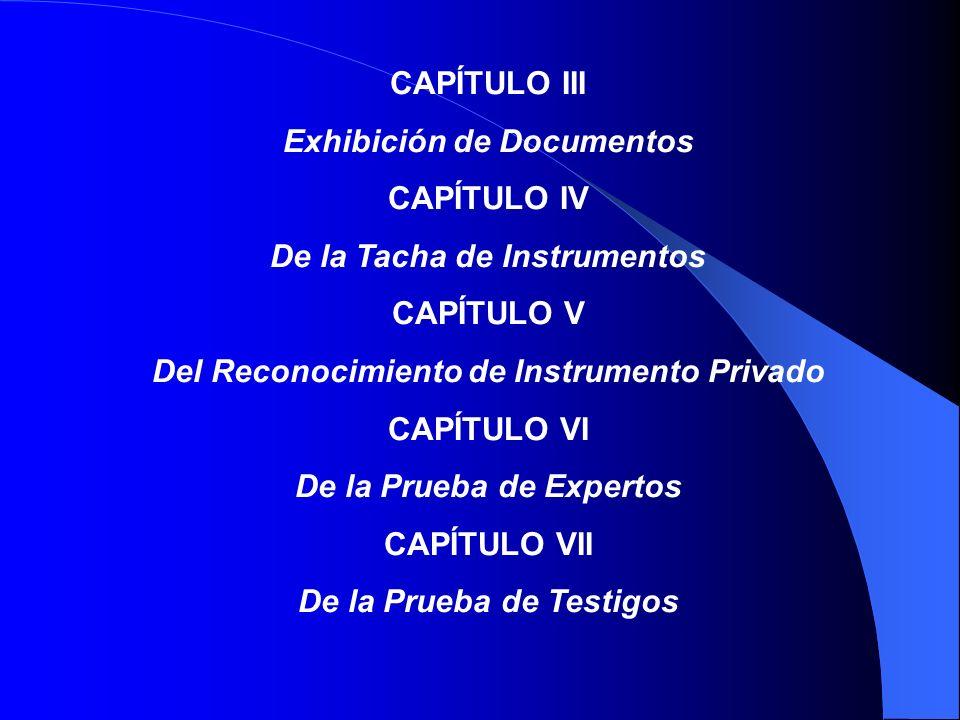 Exhibición de Documentos CAPÍTULO IV De la Tacha de Instrumentos
