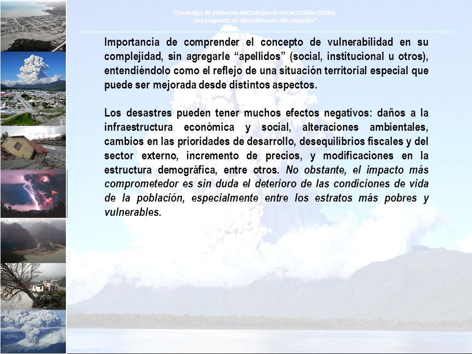 Desarraigo de población afectada por el volcán Chaitén (Chile): Una propuesta de alternativas de relocalización