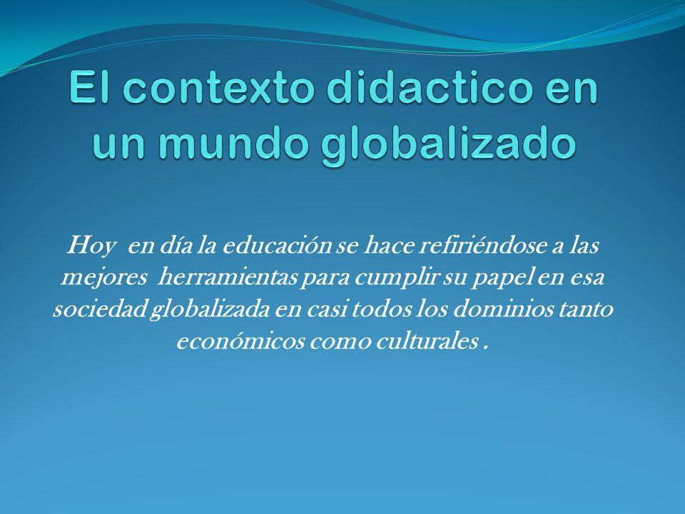 El contexto didactico en un mundo globalizado