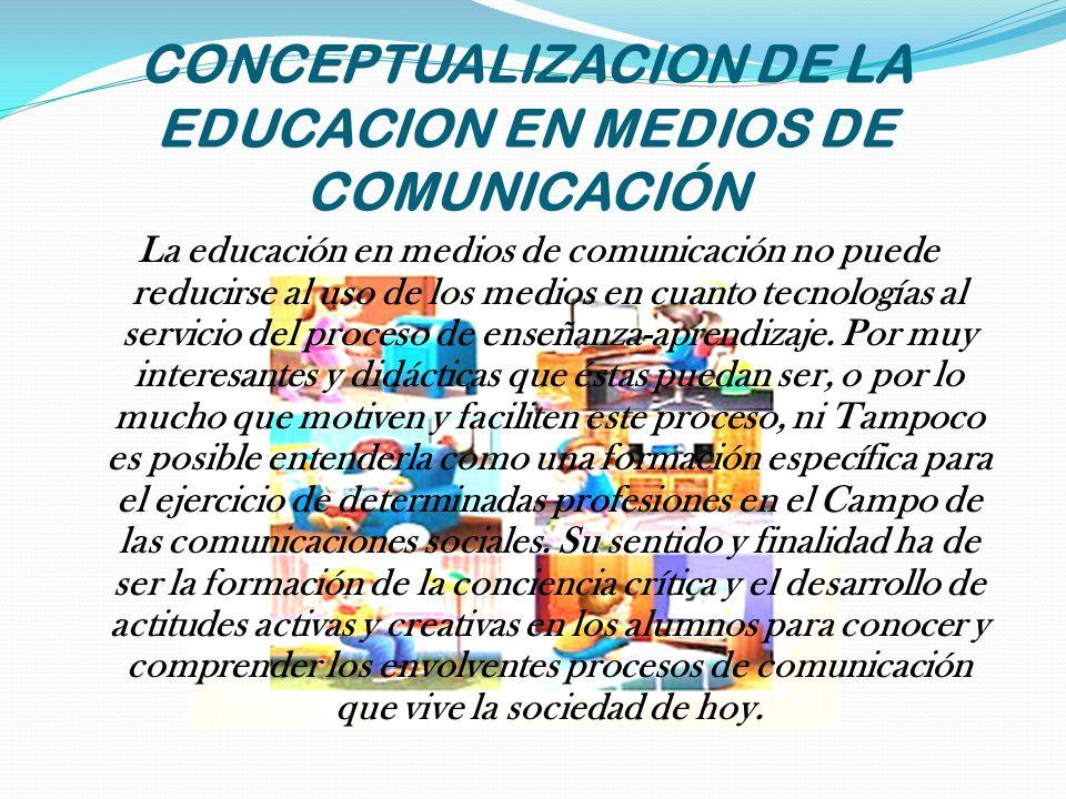 CONCEPTUALIZACION DE LA EDUCACION EN MEDIOS DE COMUNICACIÓN