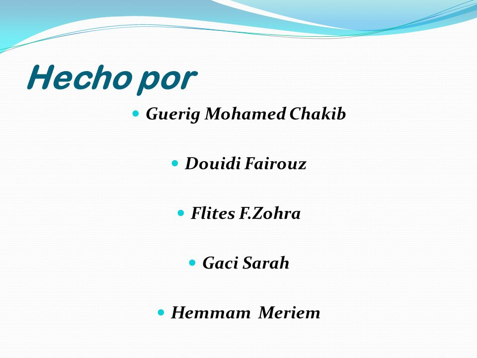 Hecho por Guerig Mohamed Chakib Douidi Fairouz Flites F.Zohra