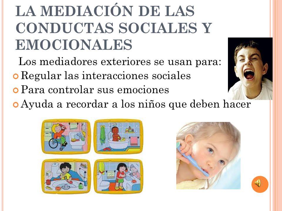 LA MEDIACIÓN DE LAS CONDUCTAS SOCIALES Y EMOCIONALES