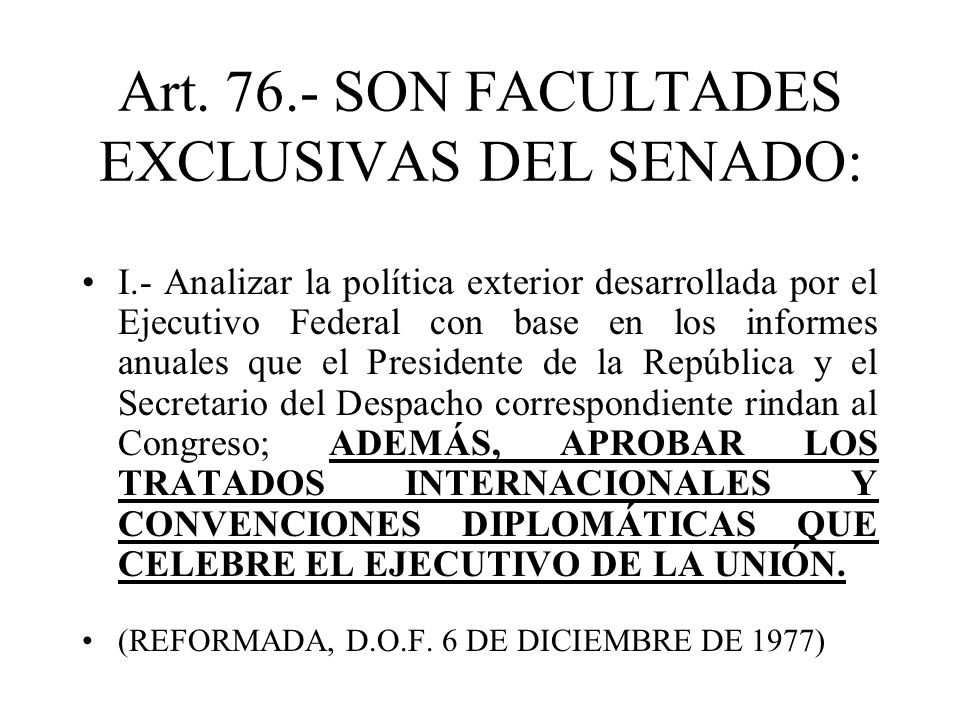 Art. 76.- SON FACULTADES EXCLUSIVAS DEL SENADO: