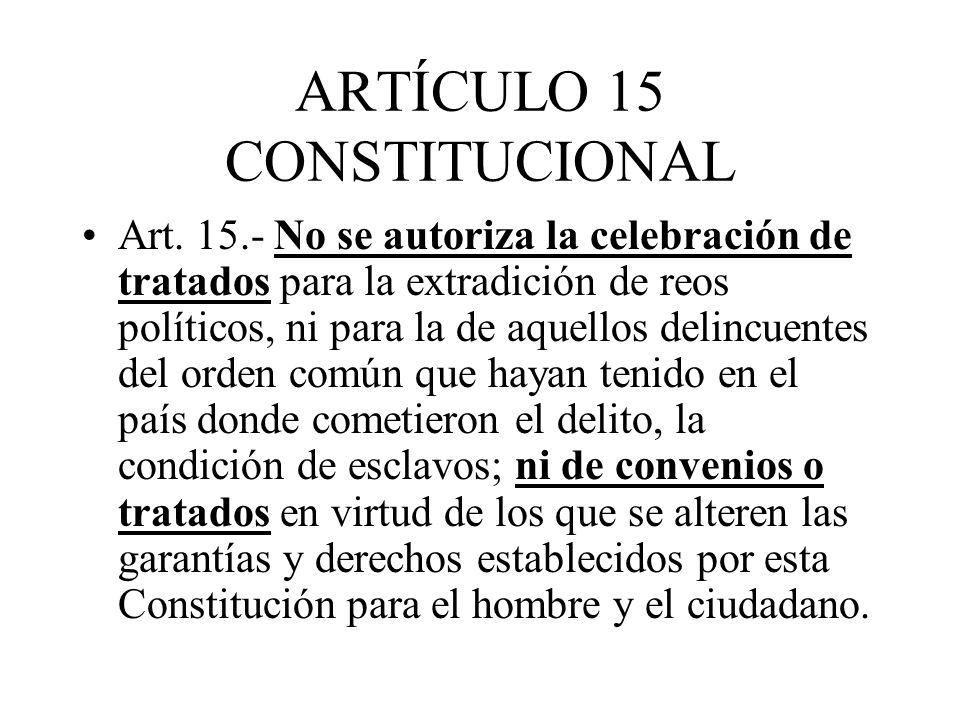 ARTÍCULO 15 CONSTITUCIONAL