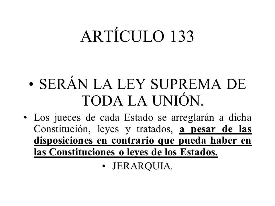 SERÁN LA LEY SUPREMA DE TODA LA UNIÓN.