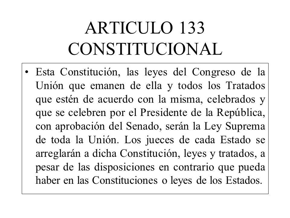 ARTICULO 133 CONSTITUCIONAL