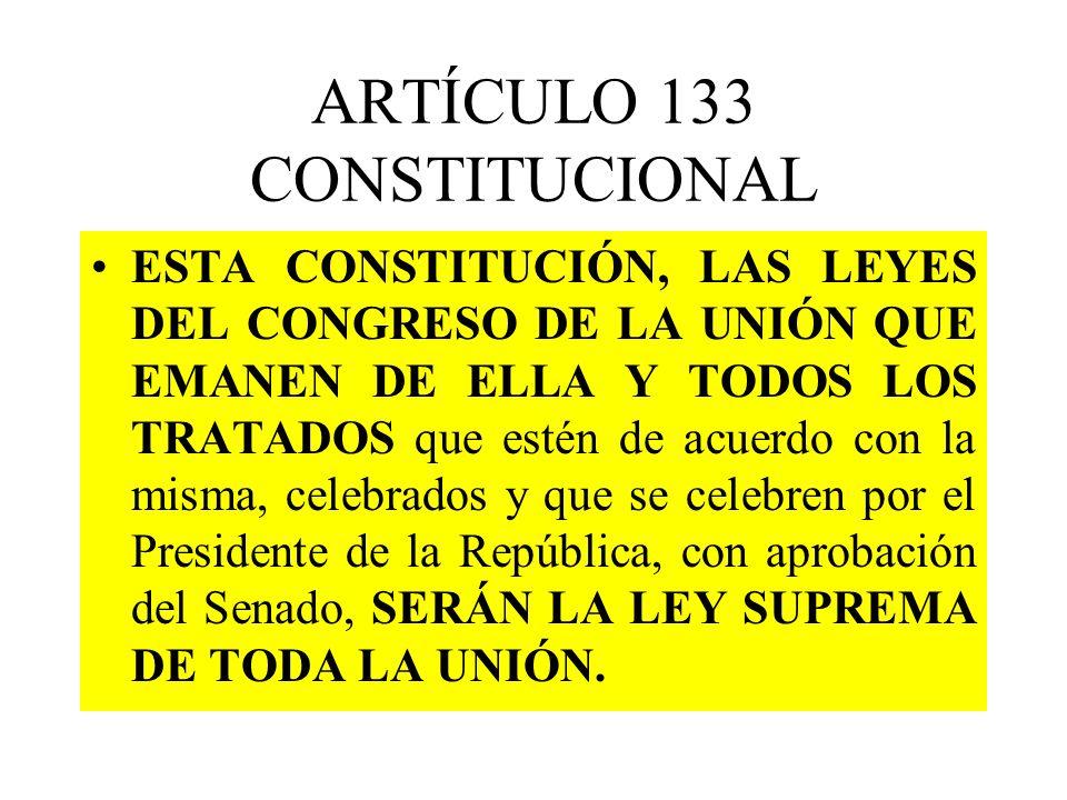 ARTÍCULO 133 CONSTITUCIONAL