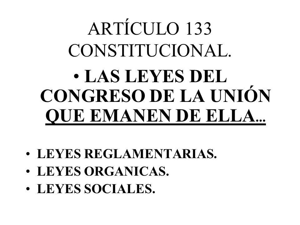 ARTÍCULO 133 CONSTITUCIONAL.
