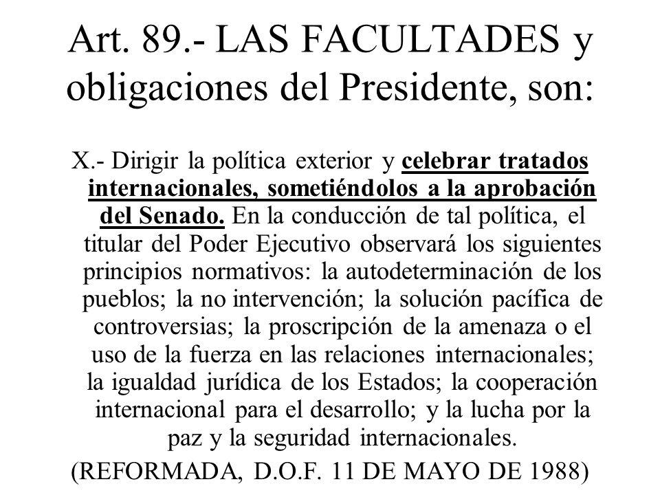 Art. 89.- LAS FACULTADES y obligaciones del Presidente, son: