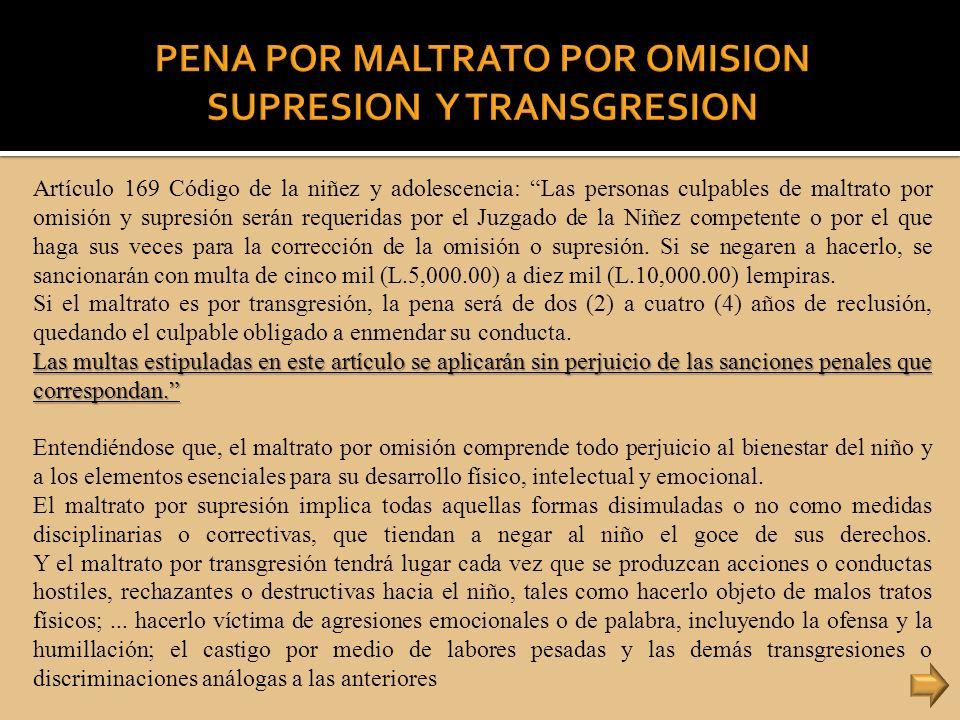 PENA POR MALTRATO POR OMISION SUPRESION Y TRANSGRESION