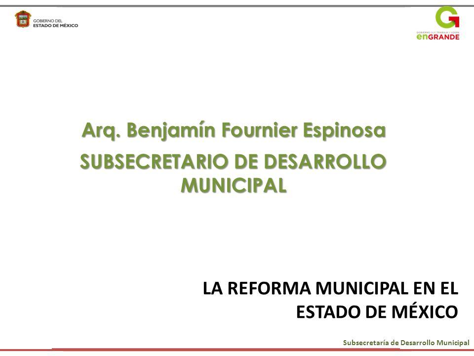 Arq. Benjamín Fournier Espinosa SUBSECRETARIO DE DESARROLLO MUNICIPAL