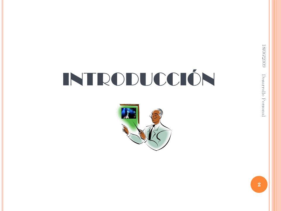 introducción Desarrollo Personal 18/06/2009 18/06/2009