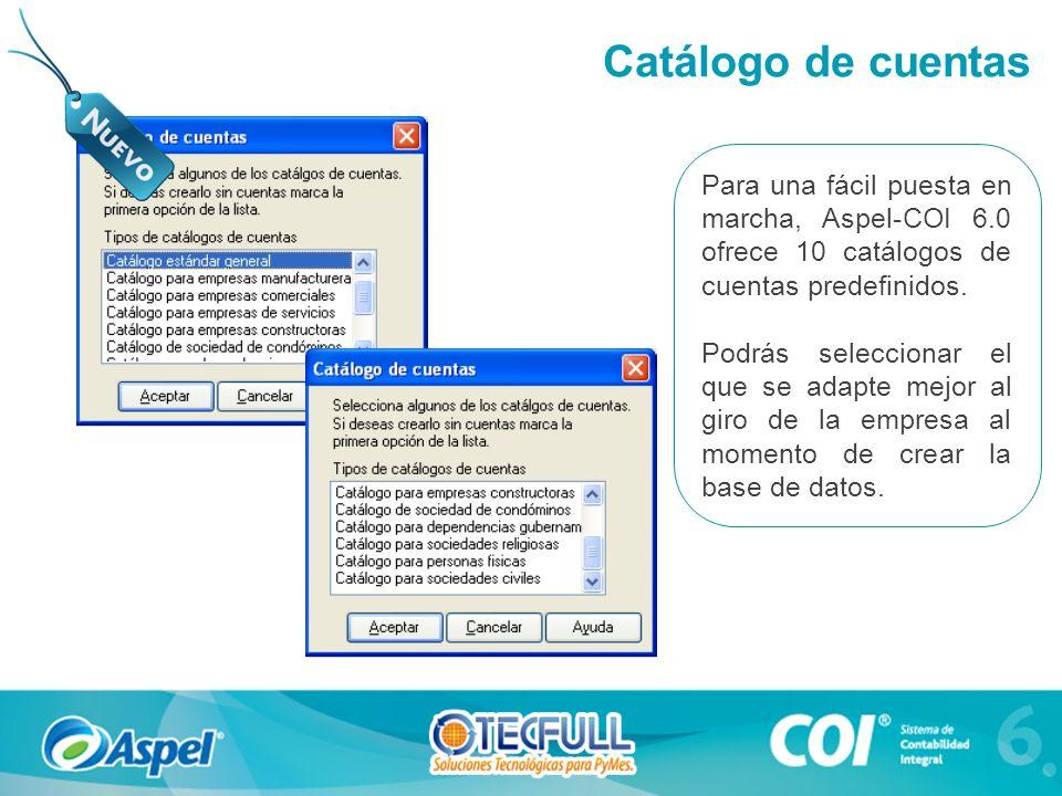 Catálogo de cuentas Para una fácil puesta en marcha, Aspel-COI 6.0 ofrece 10 catálogos de cuentas predefinidos.