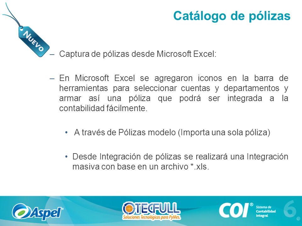 Catálogo de pólizas Captura de pólizas desde Microsoft Excel: