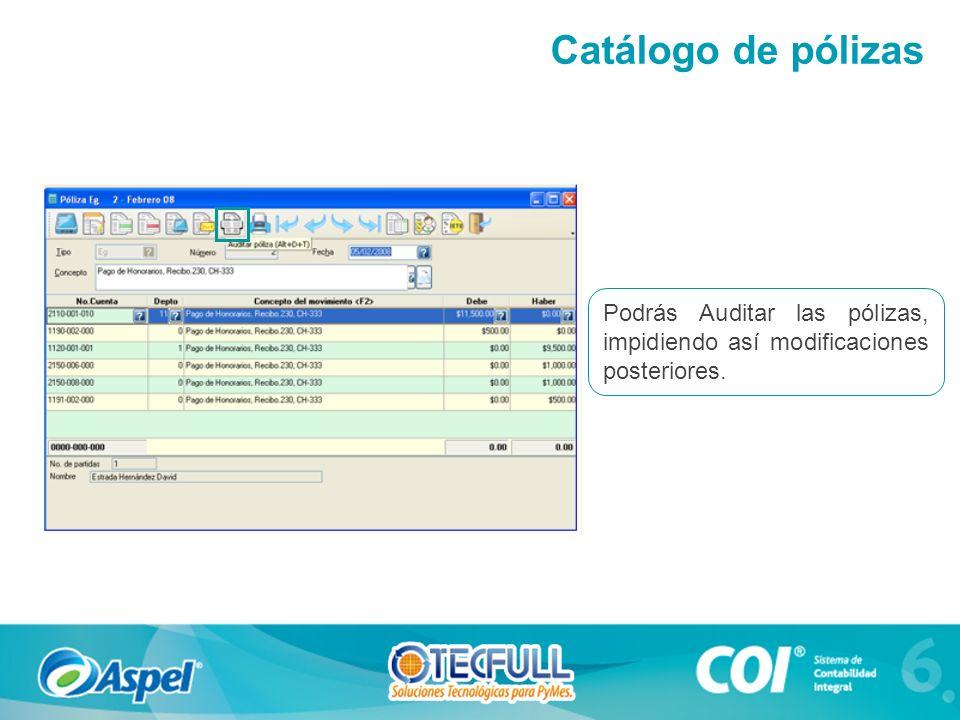 Catálogo de pólizas Podrás Auditar las pólizas, impidiendo así modificaciones posteriores.