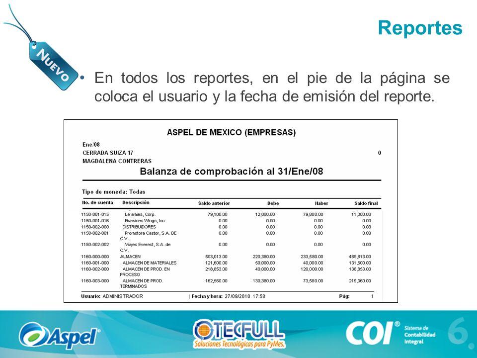 Reportes En todos los reportes, en el pie de la página se coloca el usuario y la fecha de emisión del reporte.