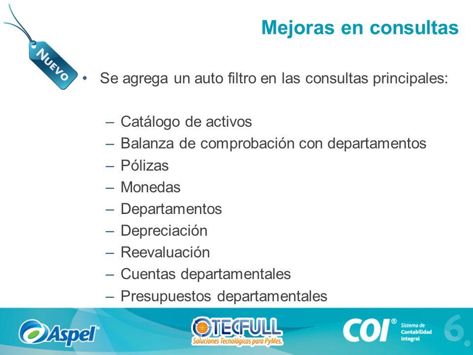 Mejoras en consultas Se agrega un auto filtro en las consultas principales: Catálogo de activos. Balanza de comprobación con departamentos.
