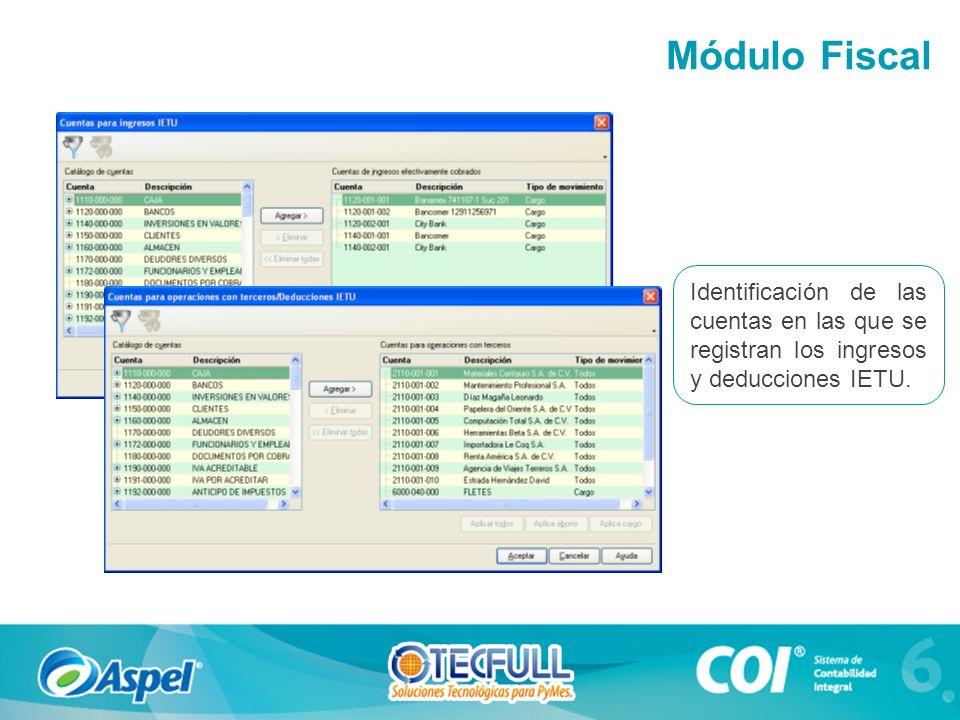 Módulo Fiscal Identificación de las cuentas en las que se registran los ingresos y deducciones IETU.