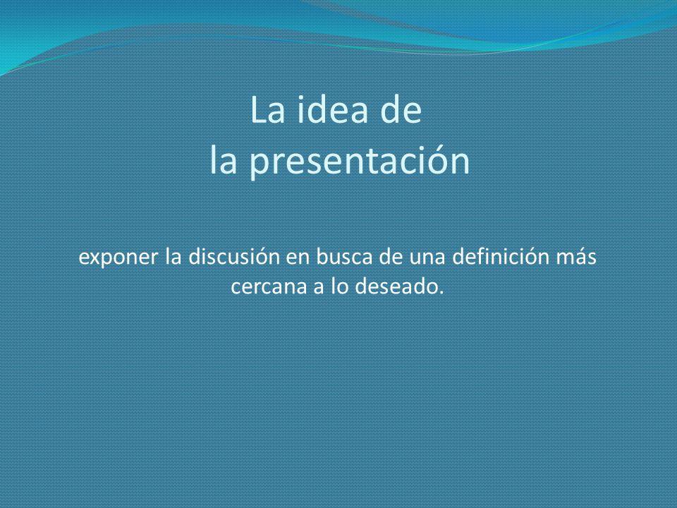La idea de la presentación