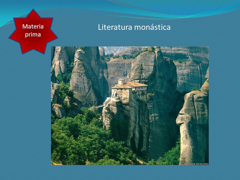 Materia prima Literatura monástica