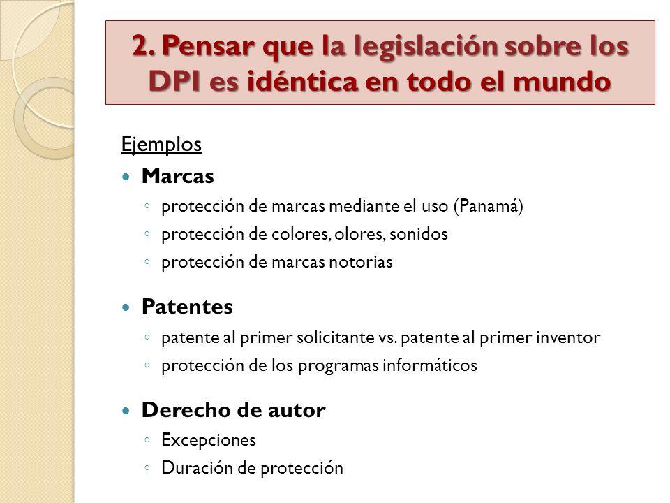 2. Pensar que la legislación sobre los DPI es idéntica en todo el mundo